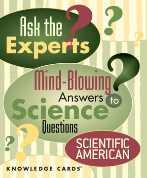 Ask the Experts: Mind-Blowing Answers to Science Questions Knowledge Cards