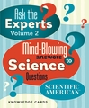 Ask the Experts: Mind-Blowing Answers to Science Questions Vol. 2 Knowledge Cards