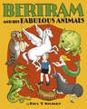 Bertram and His Fabulous Animals Chapter Book