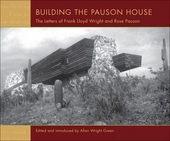 Building the Pauson House: The Letters of  Frank Lloyd Wright and Rose Pauson