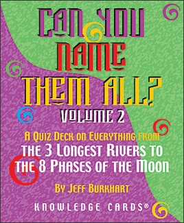 Can You Name Them All? Vol II, A Quiz Deck on Everything from the Three Longest Rivers to the Eight Phases of the Moon