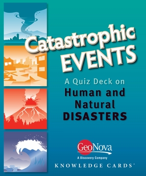 Catastrophic Events: A Quiz Deck on Human and Natural Disasters