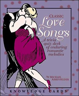 Classic Love Songs: A Trivia Quiz Deck of Enduring Romantic Melodies