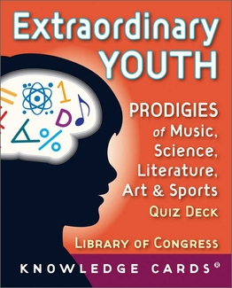 Extraordinary Youth: Prodigies of Music,  Science, Literature,  Art,  & Sports Quiz Deck
