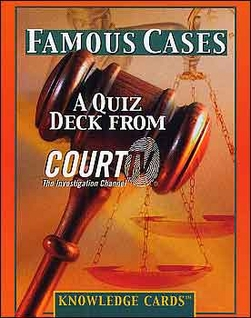 Famous Cases: A Quiz Deck from Court TV Knowledge Cards