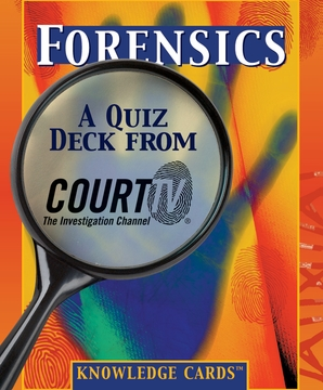 Forensics: A Quiz Deck from Court TV Knowledge Cards