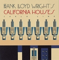 Frank Lloyd Wright's California Houses