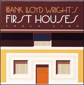 Frank Lloyd Wright's First Houses