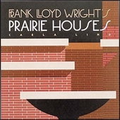 Frank Lloyd Wright's Prairie Houses