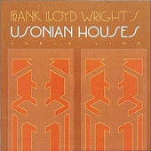 Frank Lloyd Wright's Usonian Houses