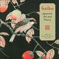 Haiku: Japanese Art and Poetry