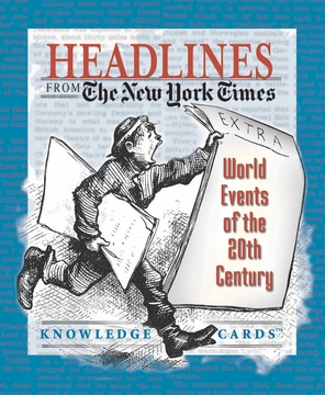 Headlines from the New York Times: World Events of the 20th Century Knowledge Cards