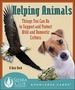 Helping Animals: Things You Can Do to Support and Protect Wild and Domestic Critters; A Quiz Deck