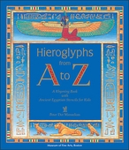 Hieroglyphs from A to Z: A Rhyming Book with Ancient Egyptian Stencils for Kids