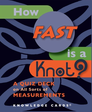 How Fast Is a Knot? A Quiz Deck on All Sorts of Measurements