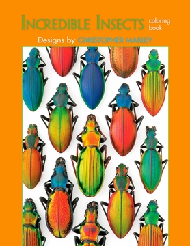 Incredible Insects: Designs by Christopher Marley Coloring Book