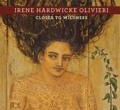 Irene Hardwicke Olivieri: Closer to Wildness
