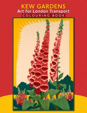 Kew Gardens: Art for London Transport Coloring Book