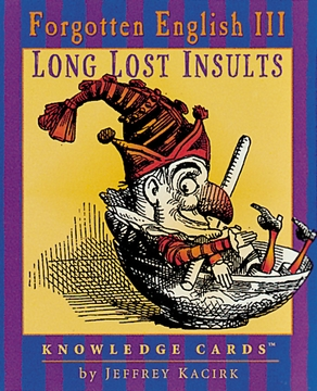 Long Lost Insults: Forgotten English III Knowledge Cards