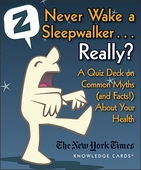 Never Wake a Sleepwalker . . . Really? A Quiz Deck on Common Myths (and Facts!) About Your Health