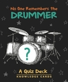 No One Remembers the Drummer Quiz Deck