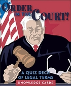 Order in the Court! A Quiz Deck of Legal Terms Knowledge Cards
