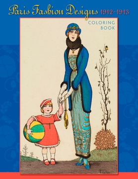 Paris Fashion Designs, 1912-1913 Coloring Book