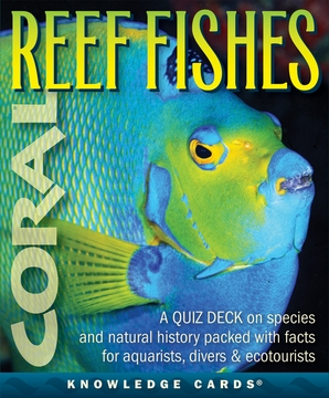 Reef Fishes: A Quiz Deck on Species and Natural History Packed with Facts for Aquarists, Divers, and Ecotourists