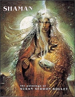 Shaman: The Paintings of Susan Seddon Boulet