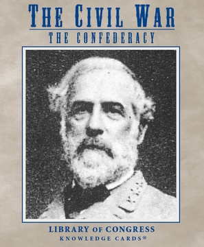 The Civil War: The Confederacy Knowledge Cards