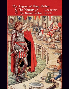 The Legend of King Arthur and His Knights of the Round Table Coloring Book