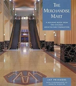 The Merchandise Mart: A Building Book