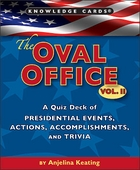 The Oval Office, Vol. II: A Quiz Deck of Presidential Events, Actions, Accomplishments, and Trivia
