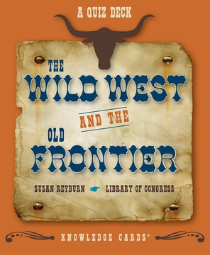 The Wild West and the Old Frontier Knowledge Cards