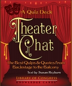 Theater Chat: The Best Quips & Quotes from Backstage to the Balcony; A Quiz Deck