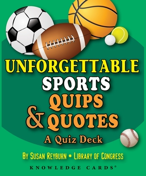 Unforgettable Sports Quips and Quotes: A Quiz Deck