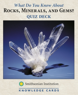 What Do You Know About Rocks, Minerals, and Gems? Quiz Deck