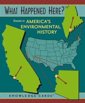 What Happened Here? Events in America's Environmental History Knowledge Cards