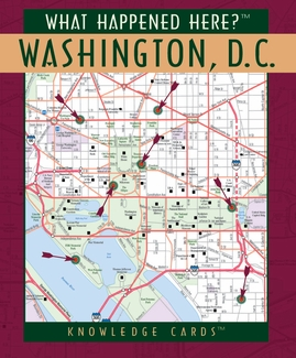 What Happened Here? Washington D.C. Knowledge Cards