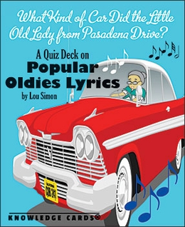 What Kind of Car Did the Little Old Lady from Pasadena Drive? A Quiz Deck on Popular Oldies Lyrics