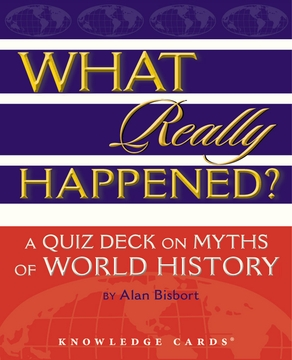 What Really Happened? A Quiz Deck on Myths of World History