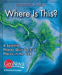 Where Is This? A Satellite Photos Quiz Deck of Places in the USA