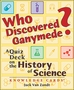 Who Discovered Ganymede? A Quiz Deck on the History of Science