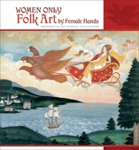 Women Only: Folk Art by Female Hands 2014 Wall Calendar