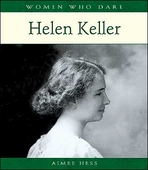 Women Who Dare: Helen Keller