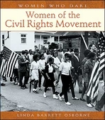 Women Who Dare: Women of the Civil Rights Movement