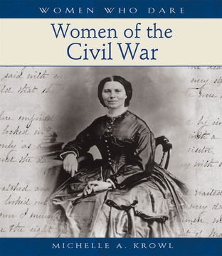 Women Who Dare: Women of the Civil War