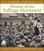 Women Who Dare: Women of the Suffrage Movement