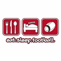Eat Sleep Football Design T-Shirt - in 27 Shirt Colors