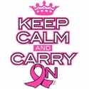 Pink Ribbon Keep Calm and Carry On T-Shirt - in 27 Shirt Colors